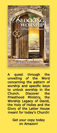Unlocking Worship: Entering His Presence by Raelynn Parkin